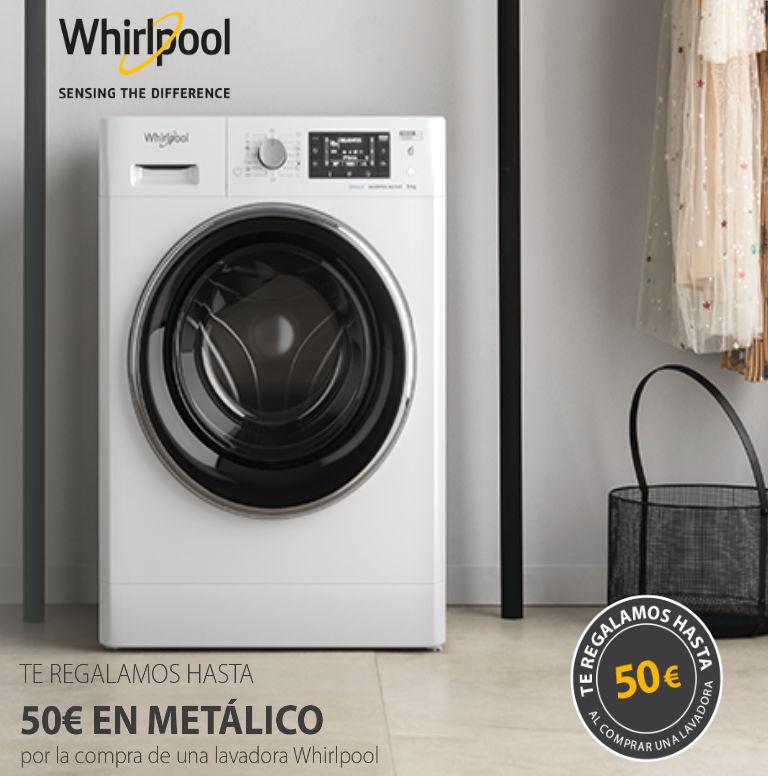 Compra tu lavadora Whirlpool y consigue hasta 50€ en metálico de regalo