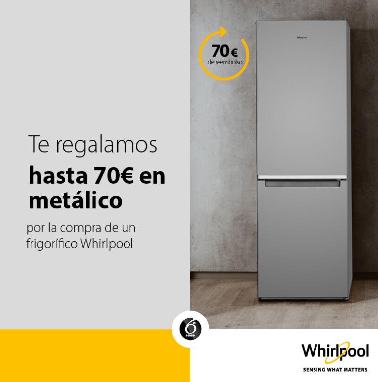 Compra tu frigorífico Whirlpool y consigue hasta 70€ en metálico