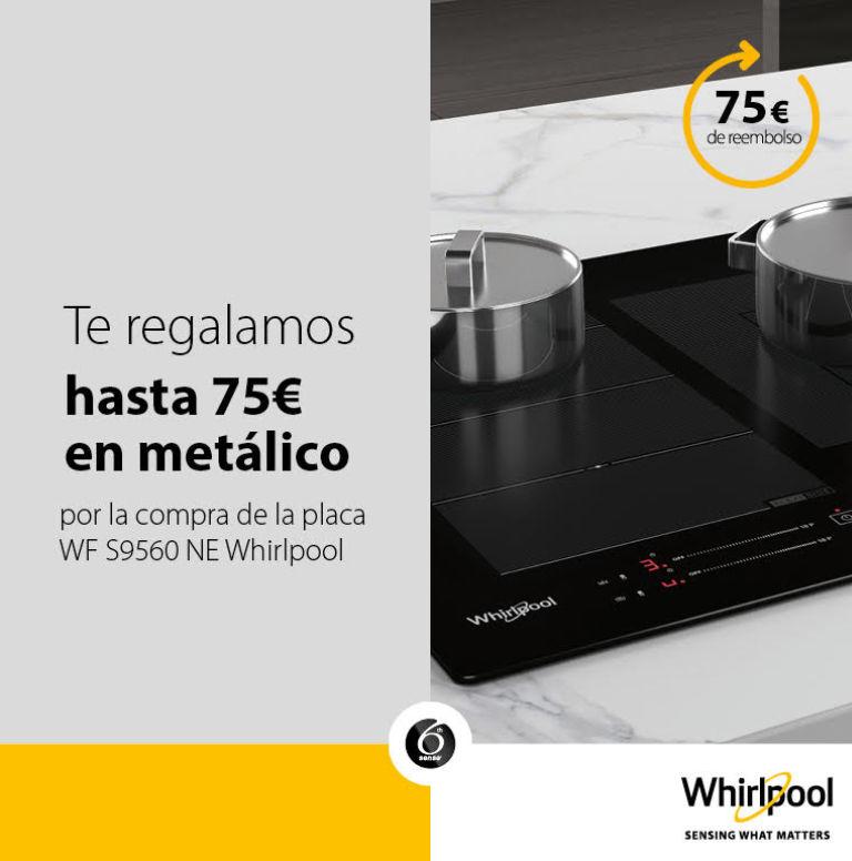Compra tu Placa WF S9560 NE Whirlpool y consigue hasta 75€ en metálico